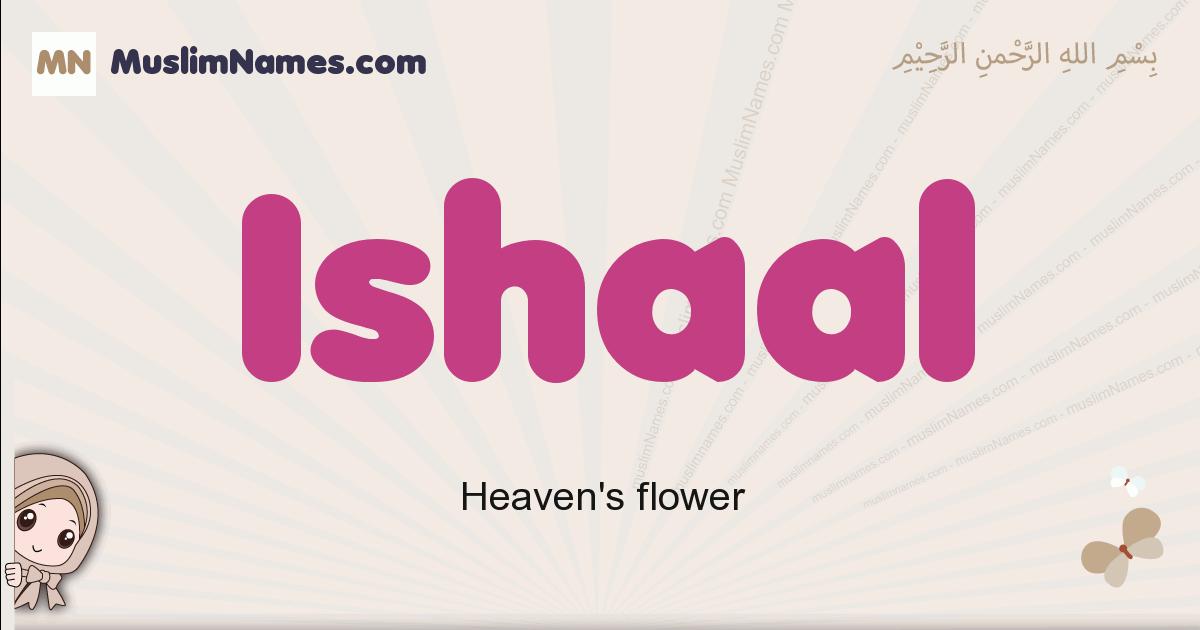 Ishaal muslim girls name and meaning, islamic girls name Ishaal