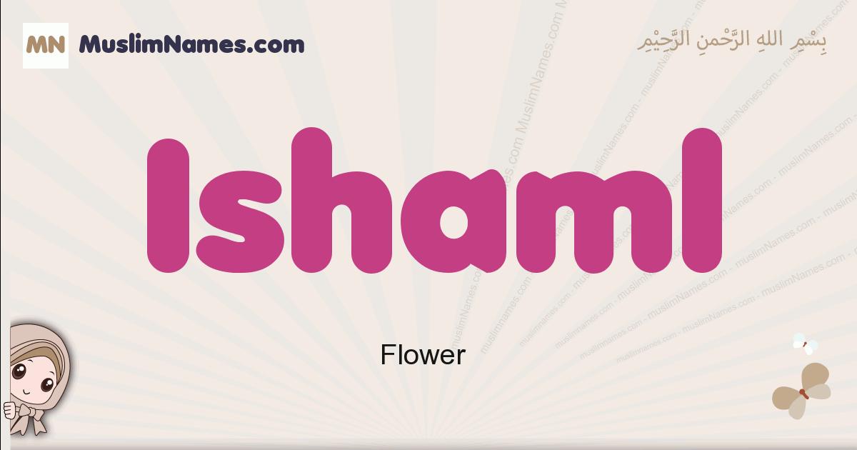 Ishaml muslim girls name and meaning, islamic girls name Ishaml