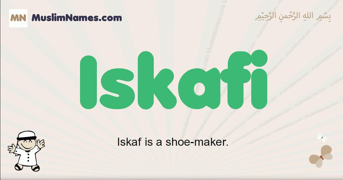 Iskafi muslim boys name and meaning, islamic boys name Iskafi