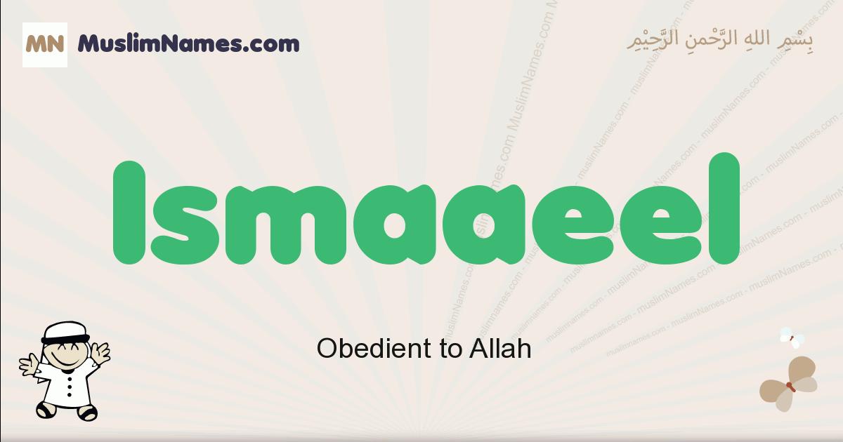 Ismaaeel muslim boys name and meaning, islamic boys name Ismaaeel