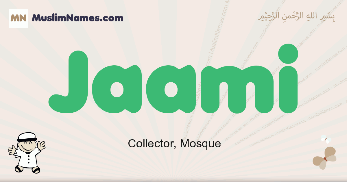 Jaami muslim boys name and meaning, islamic boys name Jaami