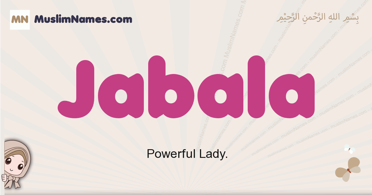 Jabala muslim girls name and meaning, islamic girls name Jabala