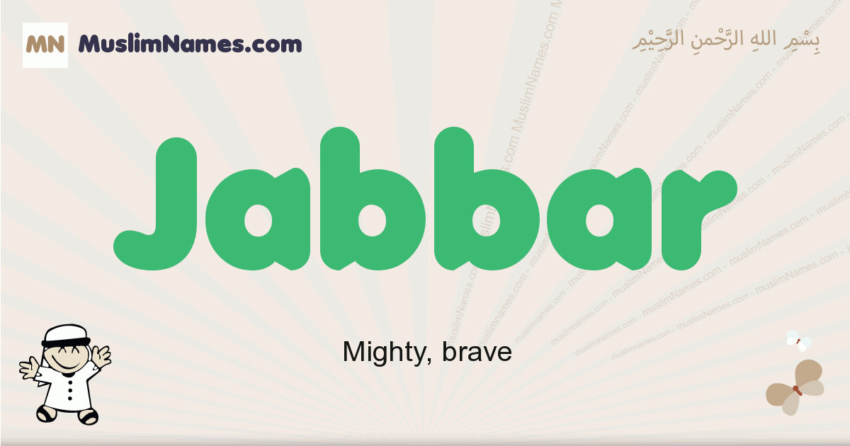 Jabbar muslim boys name and meaning, islamic boys name Jabbar