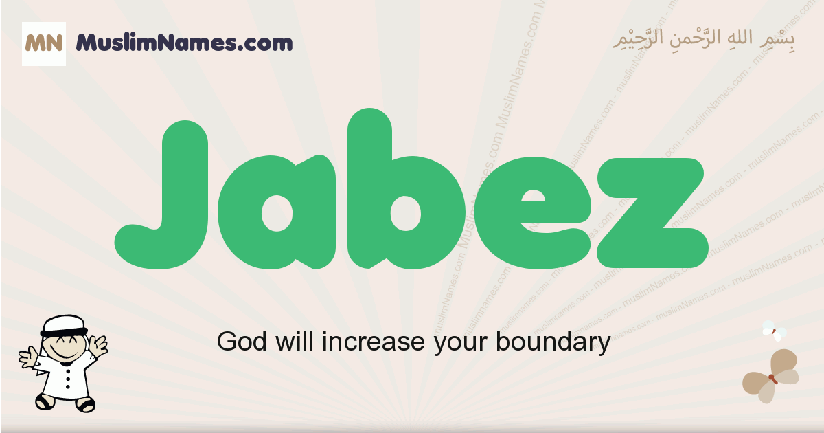 Jabez muslim boys name and meaning, islamic boys name Jabez