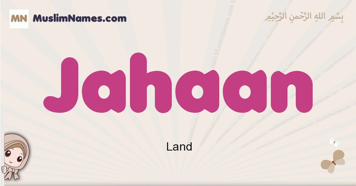 Jahaan muslim girls name and meaning, islamic girls name Jahaan