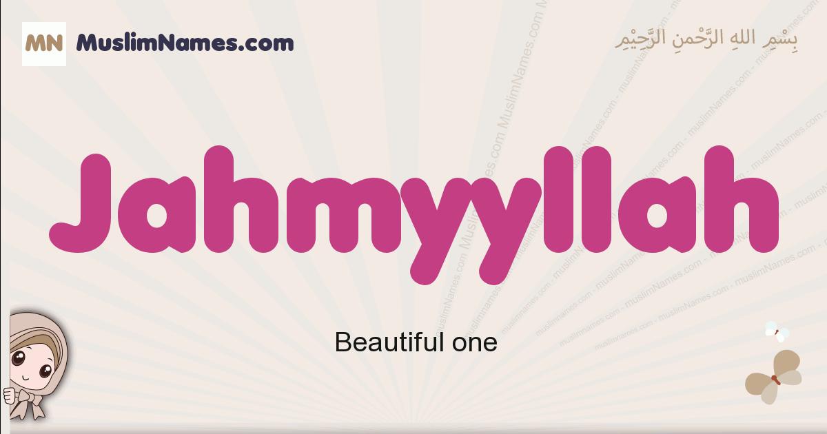 Jahmyyllah muslim girls name and meaning, islamic girls name Jahmyyllah