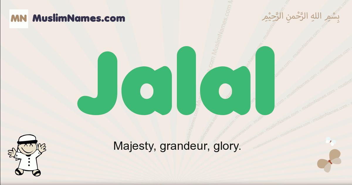 Jalal muslim boys name and meaning, islamic boys name Jalal