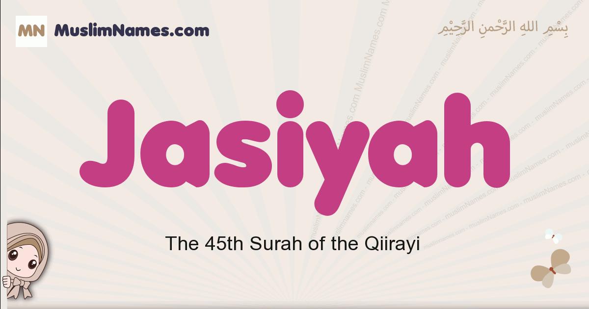 Jasiyah muslim girls name and meaning, islamic girls name Jasiyah
