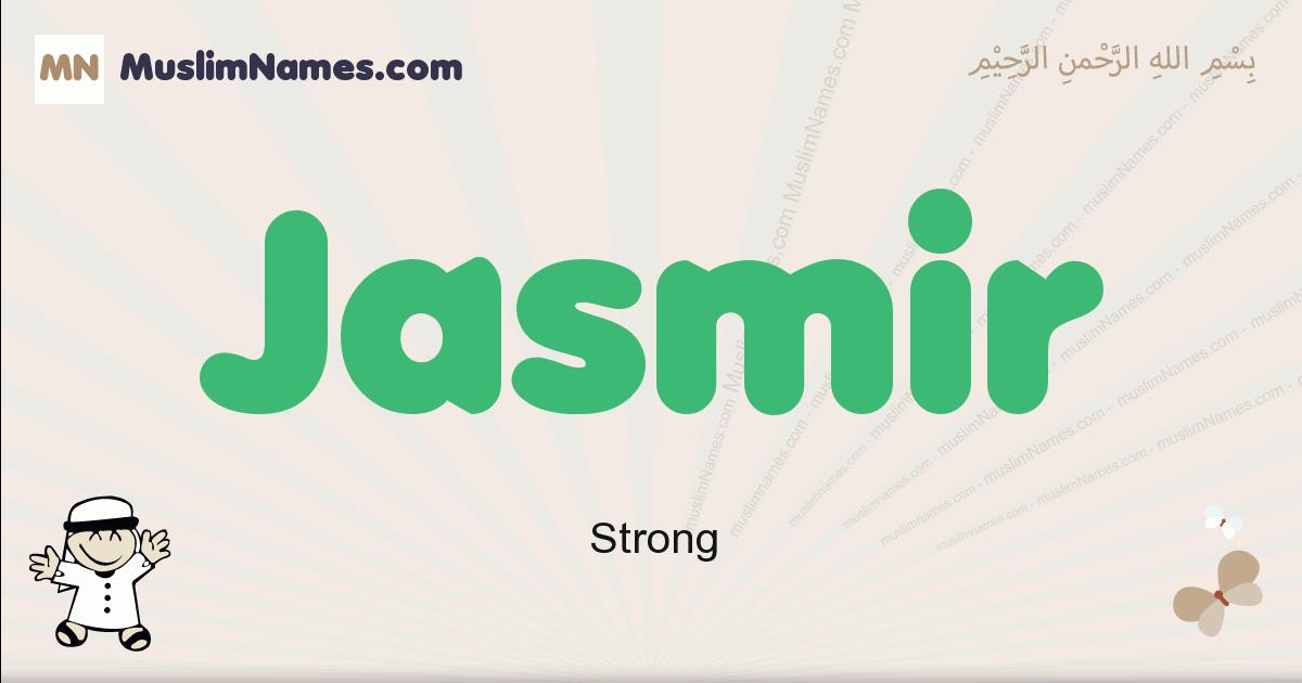 Jasmir muslim boys name and meaning, islamic boys name Jasmir