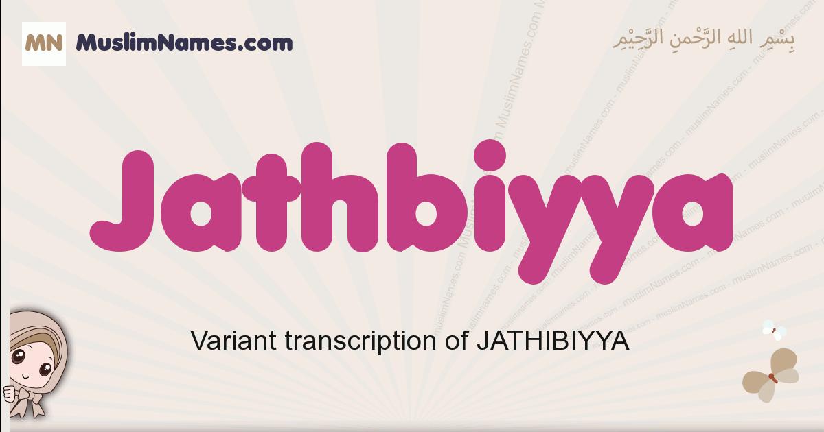 Jathbiyya muslim girls name and meaning, islamic girls name Jathbiyya
