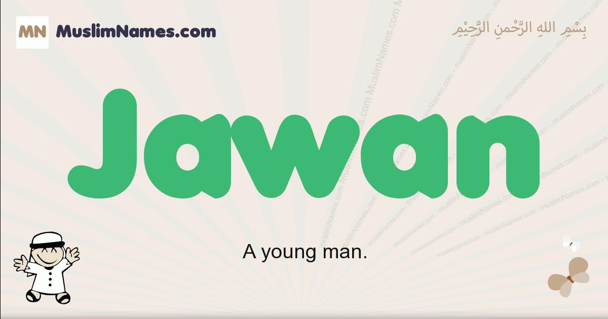 jawan muslim boys name and meaning, islamic boys name jawan