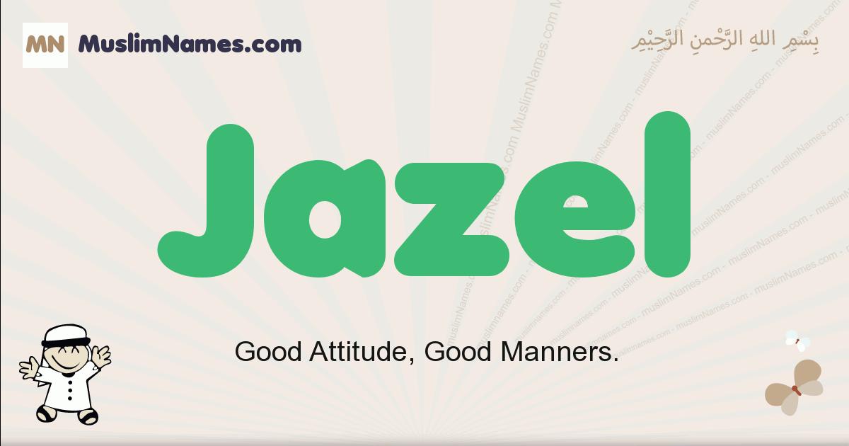 Jazel muslim boys name and meaning, islamic boys name Jazel