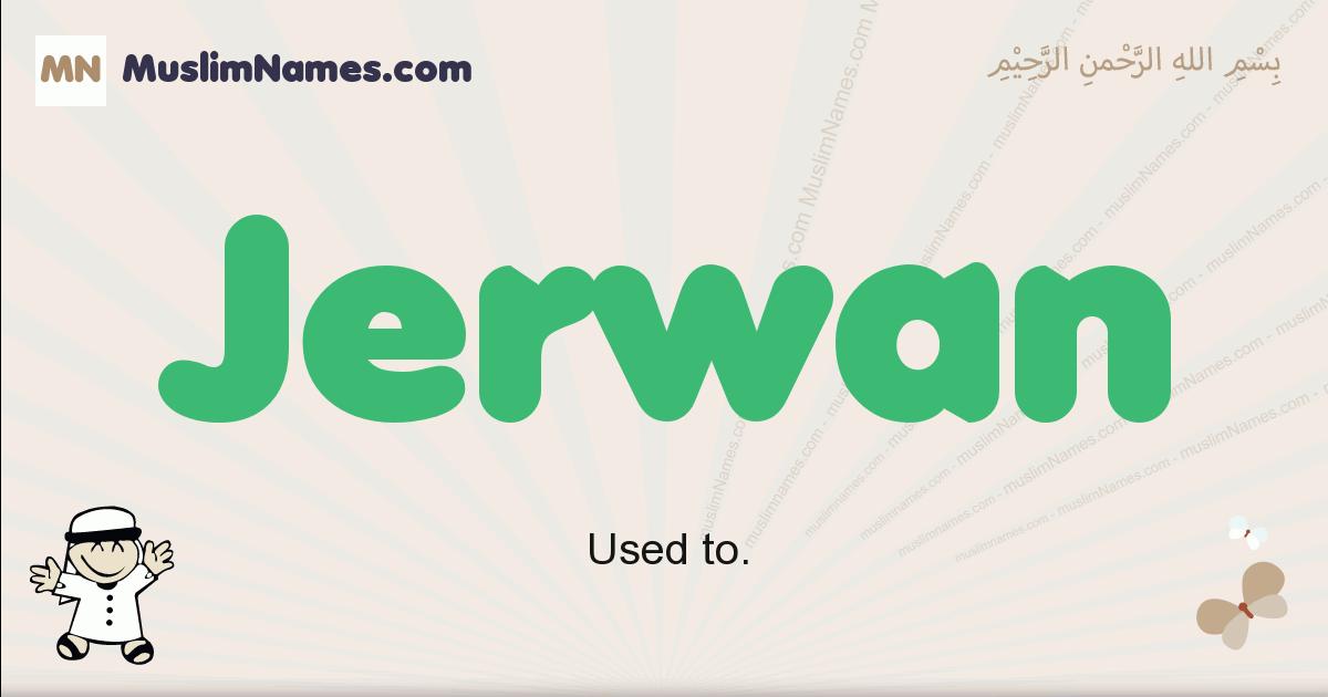 Jerwan muslim boys name and meaning, islamic boys name Jerwan