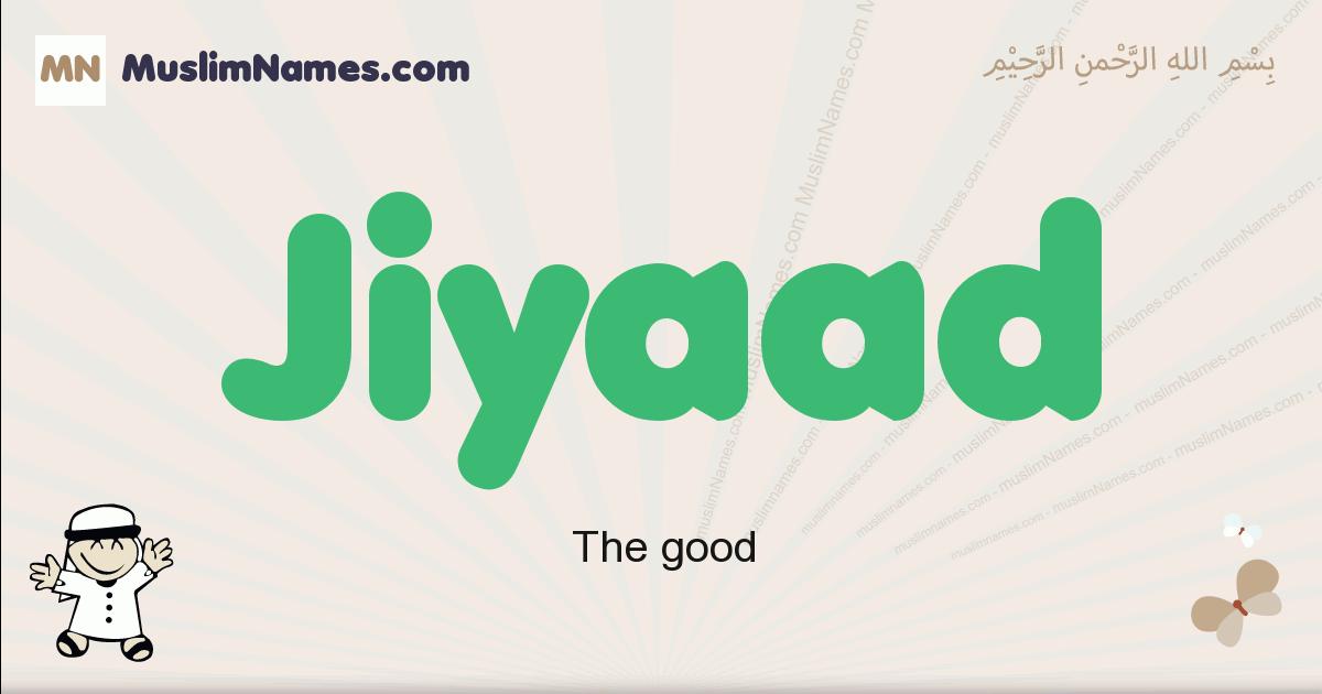 Jiyaad muslim boys name and meaning, islamic boys name Jiyaad