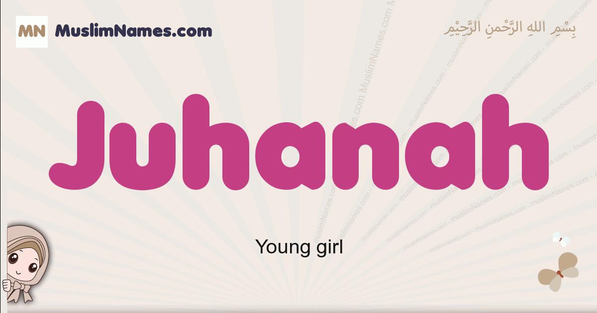 Juhanah muslim girls name and meaning, islamic girls name Juhanah