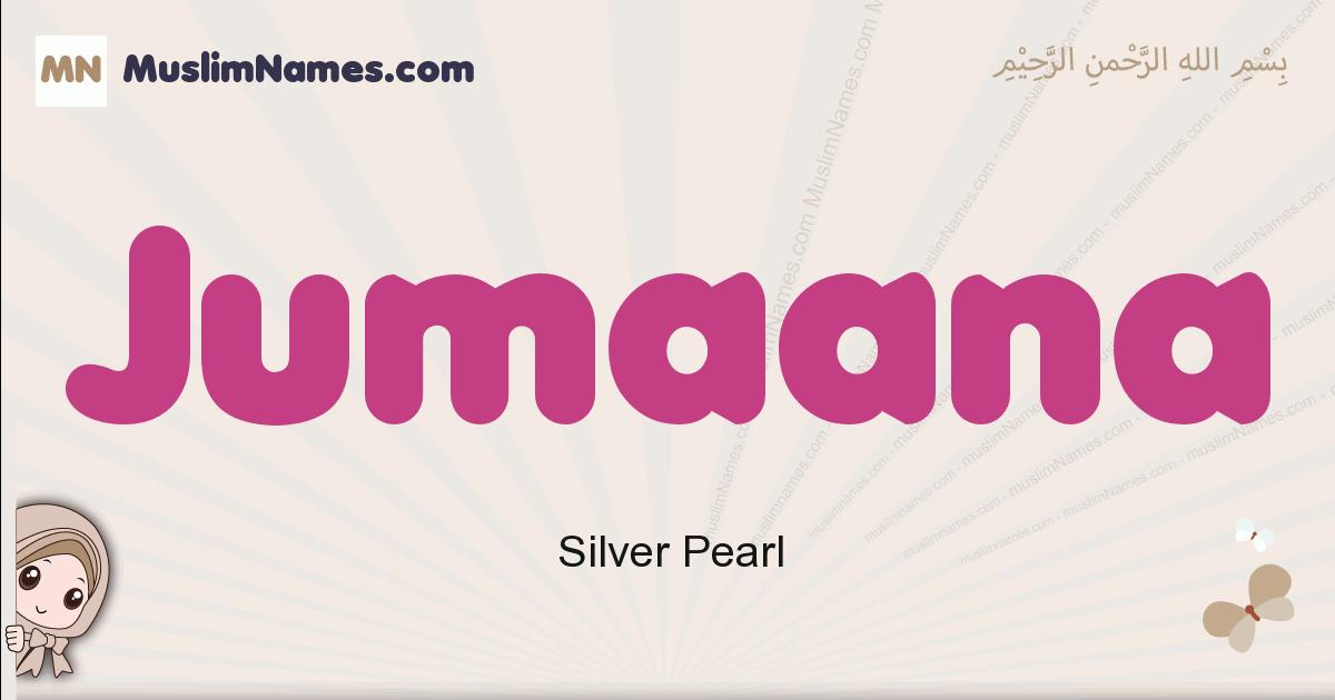 Jumaana muslim girls name and meaning, islamic girls name Jumaana