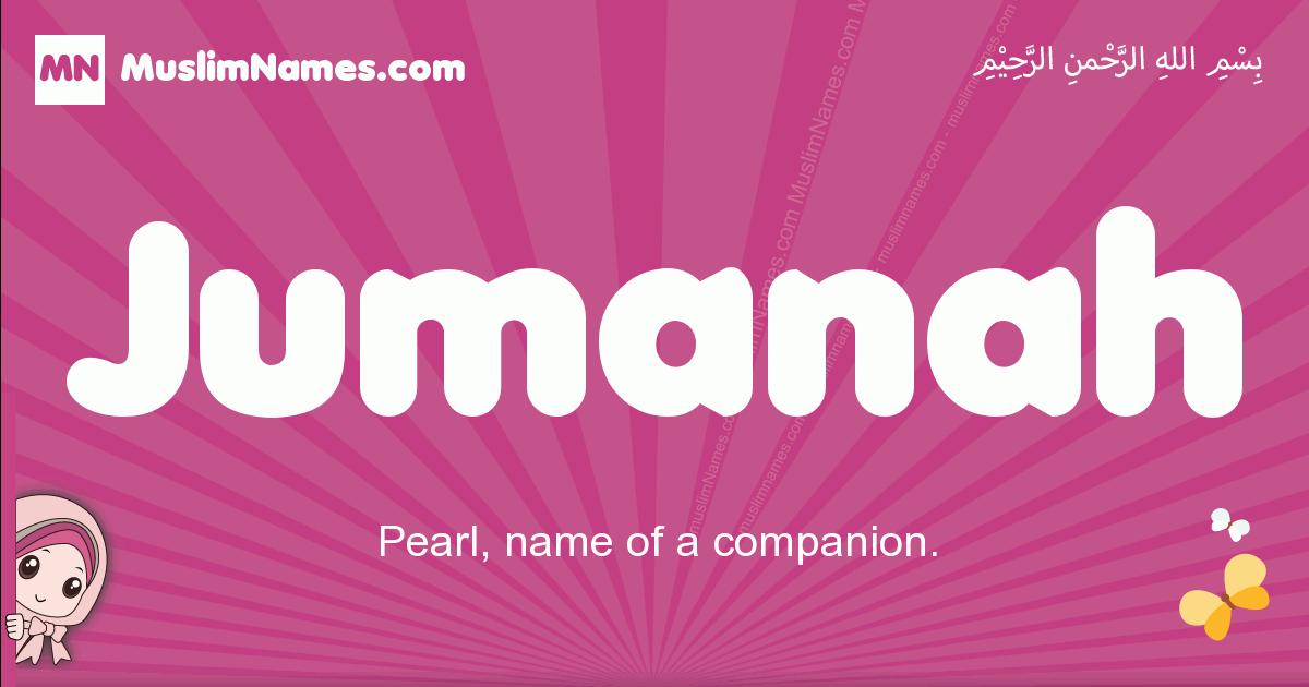 jumanah arabic girls name and meaning, quranic girls name jumanah