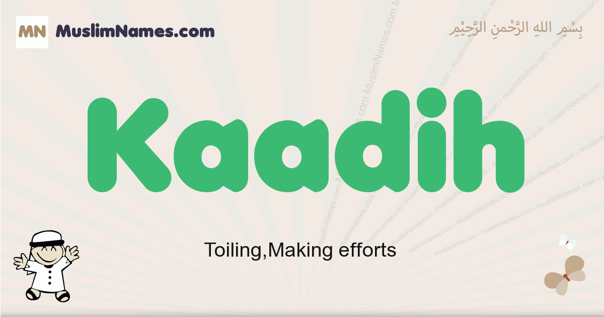 Kaadih muslim boys name and meaning, islamic boys name Kaadih