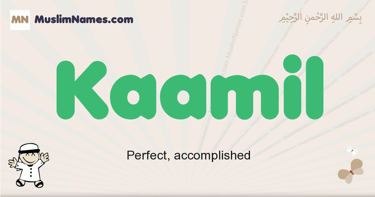 Kaamil muslim boys name and meaning, islamic boys name Kaamil