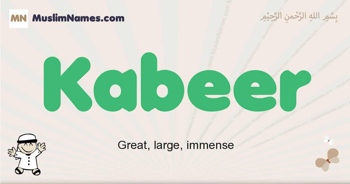 Kabeer muslim boys name and meaning, islamic boys name Kabeer