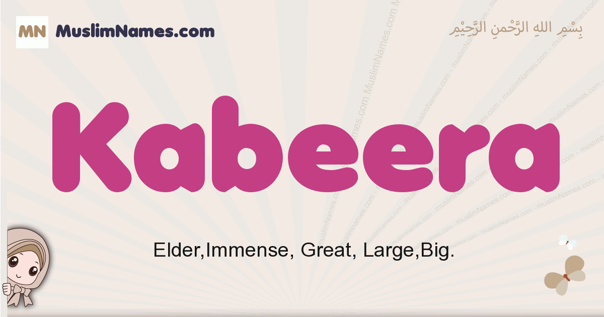 Kabeera muslim girls name and meaning, islamic girls name Kabeera