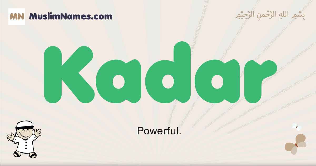 Kadar muslim boys name and meaning, islamic boys name Kadar