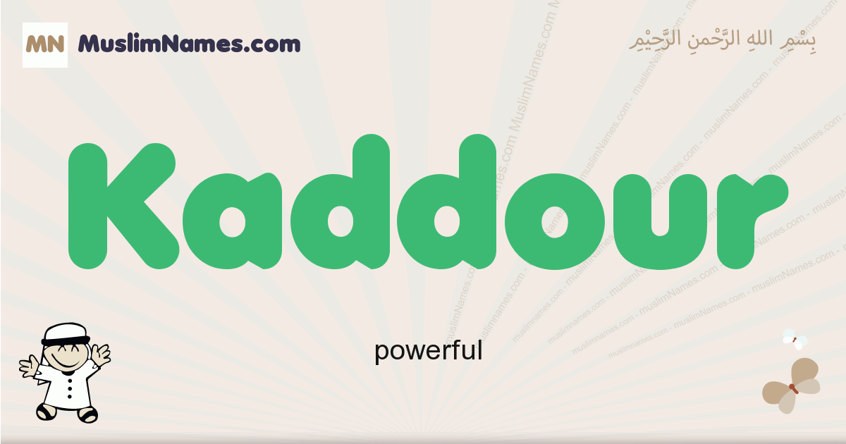Kaddour muslim boys name and meaning, islamic boys name Kaddour