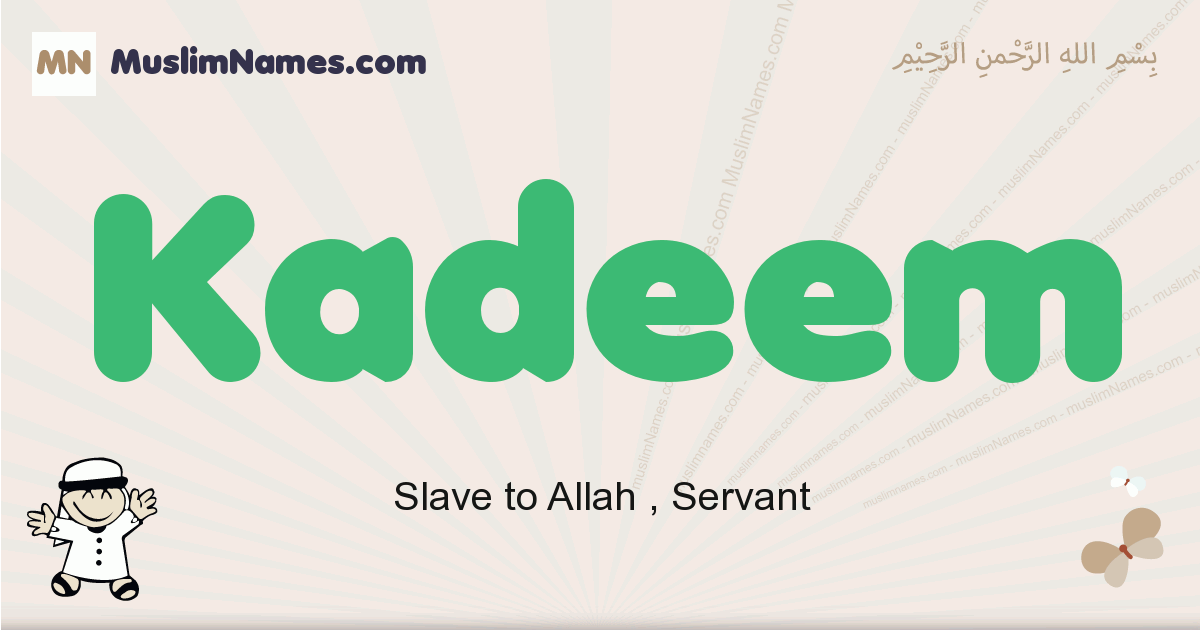 Kadeem muslim boys name and meaning, islamic boys name Kadeem