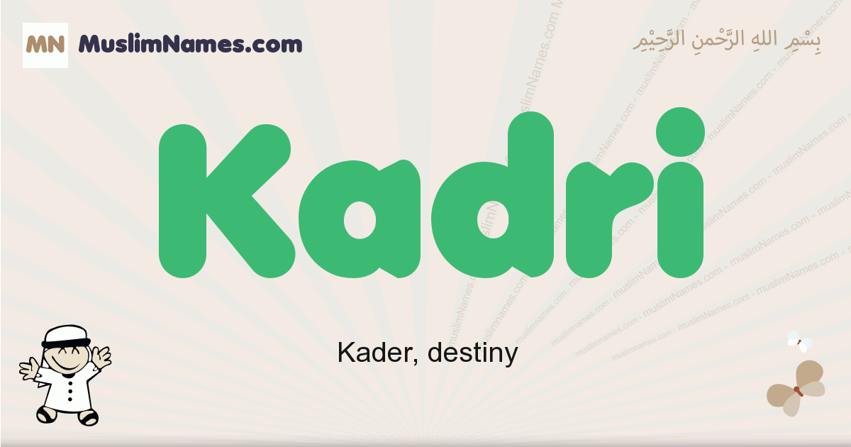 Kadri muslim boys name and meaning, islamic boys name Kadri