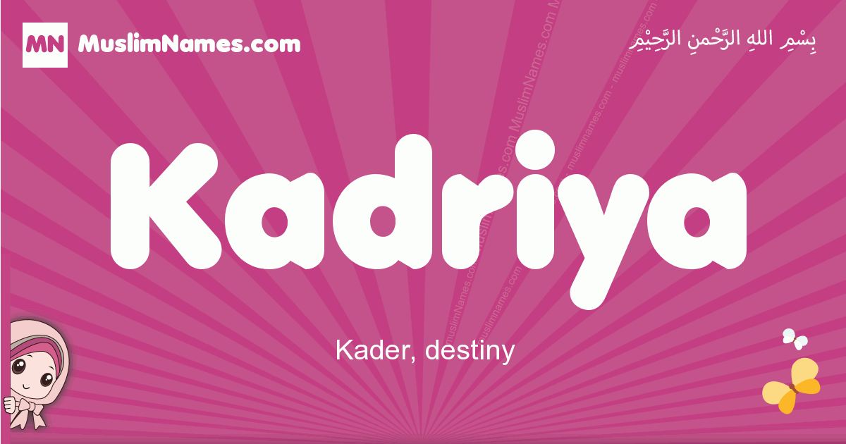 kadriya arabic girls name and meaning, muslim girl name kadriya