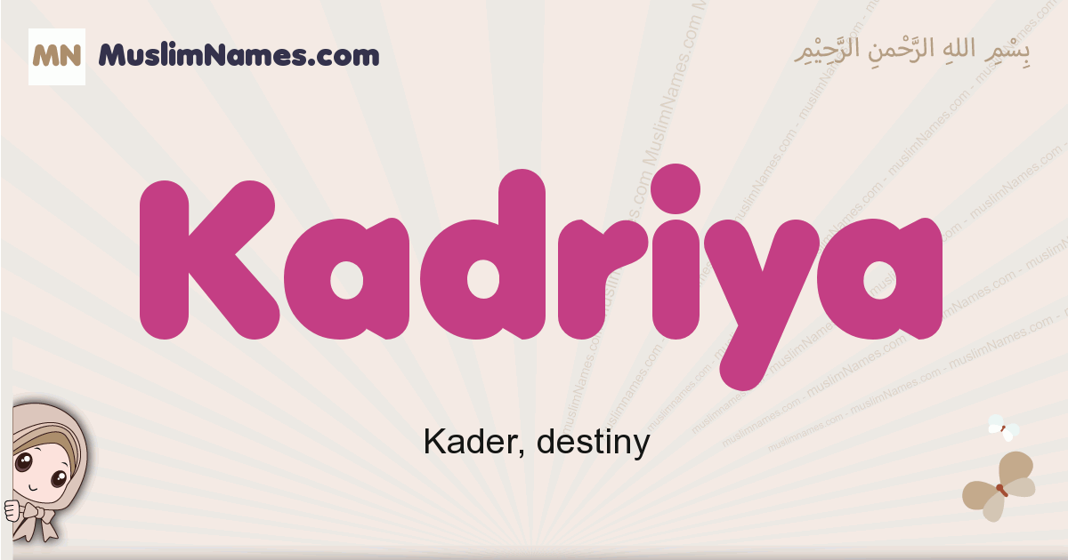 Kadriya muslim girls name and meaning, islamic girls name Kadriya