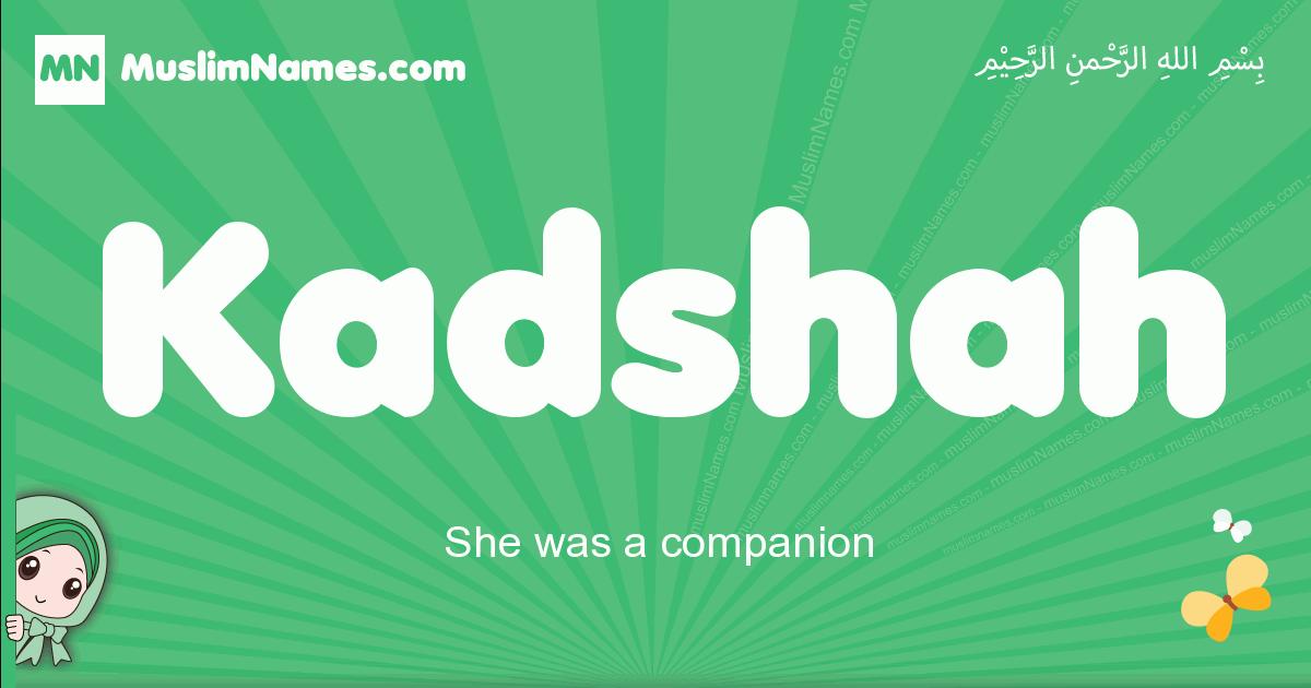 kadshah arabic girl name and meaning, quranic girls name kadshah