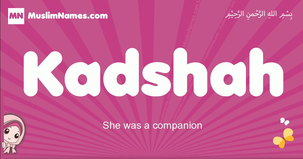 kadshah arabic girls name and meaning, muslim girl name kadshah