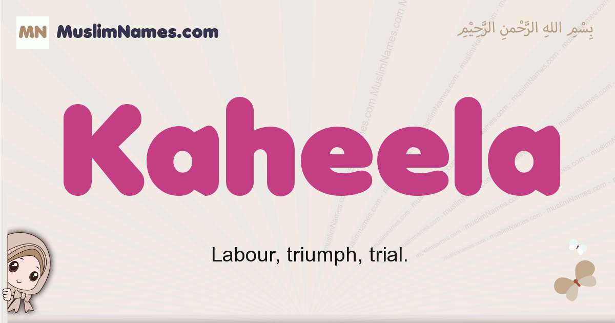 Kaheela muslim girls name and meaning, islamic girls name Kaheela