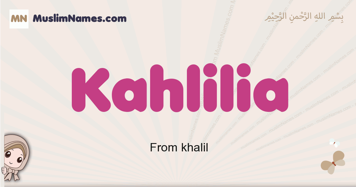 Kahlilia muslim girls name and meaning, islamic girls name Kahlilia