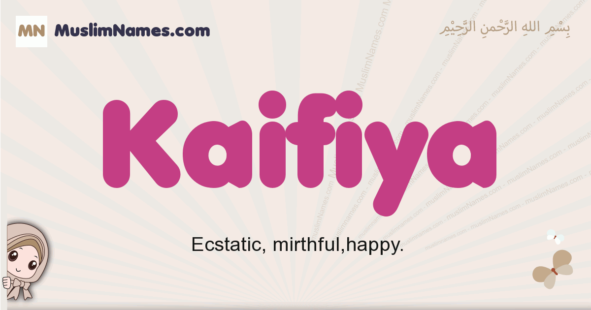 Kaifiya muslim girls name and meaning, islamic girls name Kaifiya