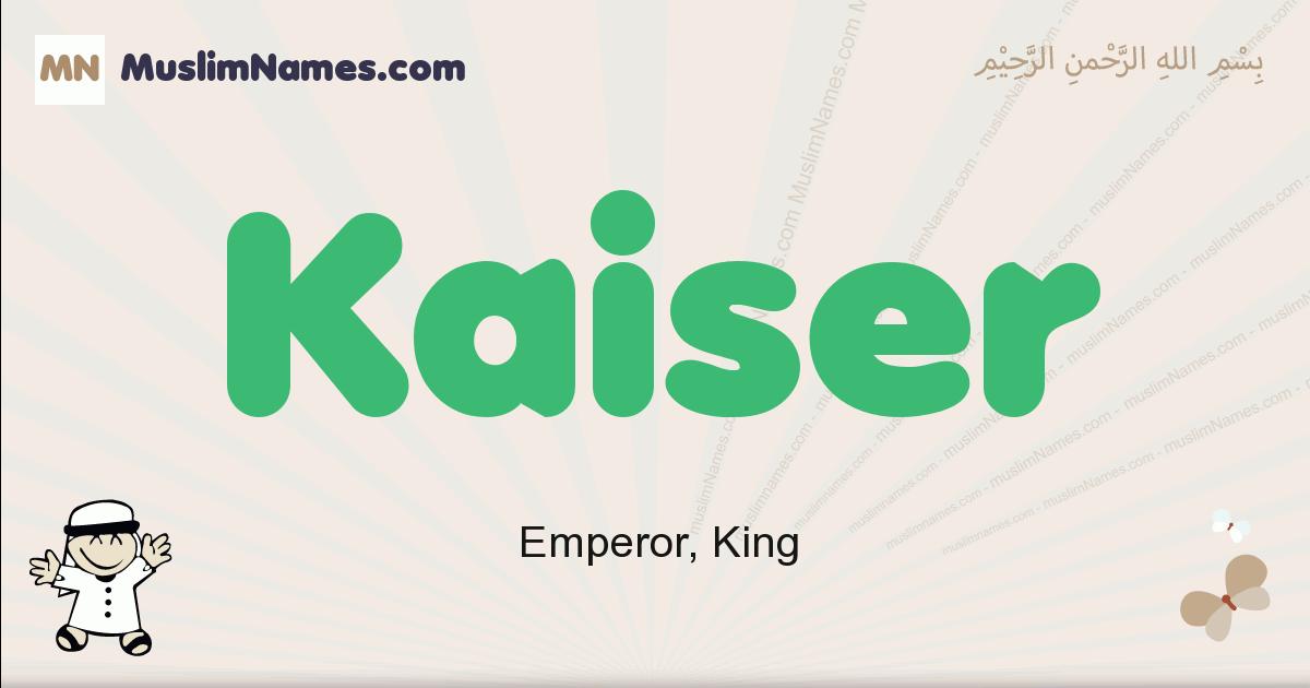 Kaiser muslim boys name and meaning, islamic boys name Kaiser