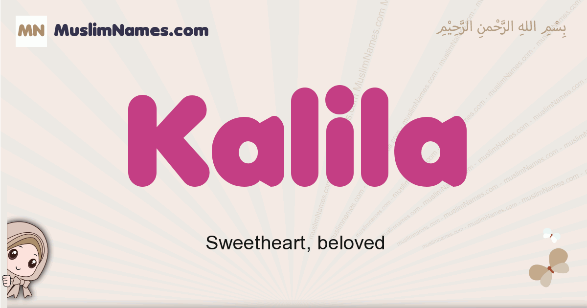 Kalila muslim girls name and meaning, islamic girls name Kalila