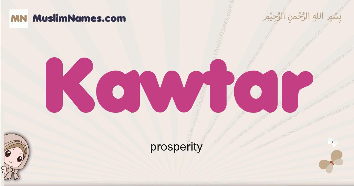 Kawtar muslim girls name and meaning, islamic girls name Kawtar