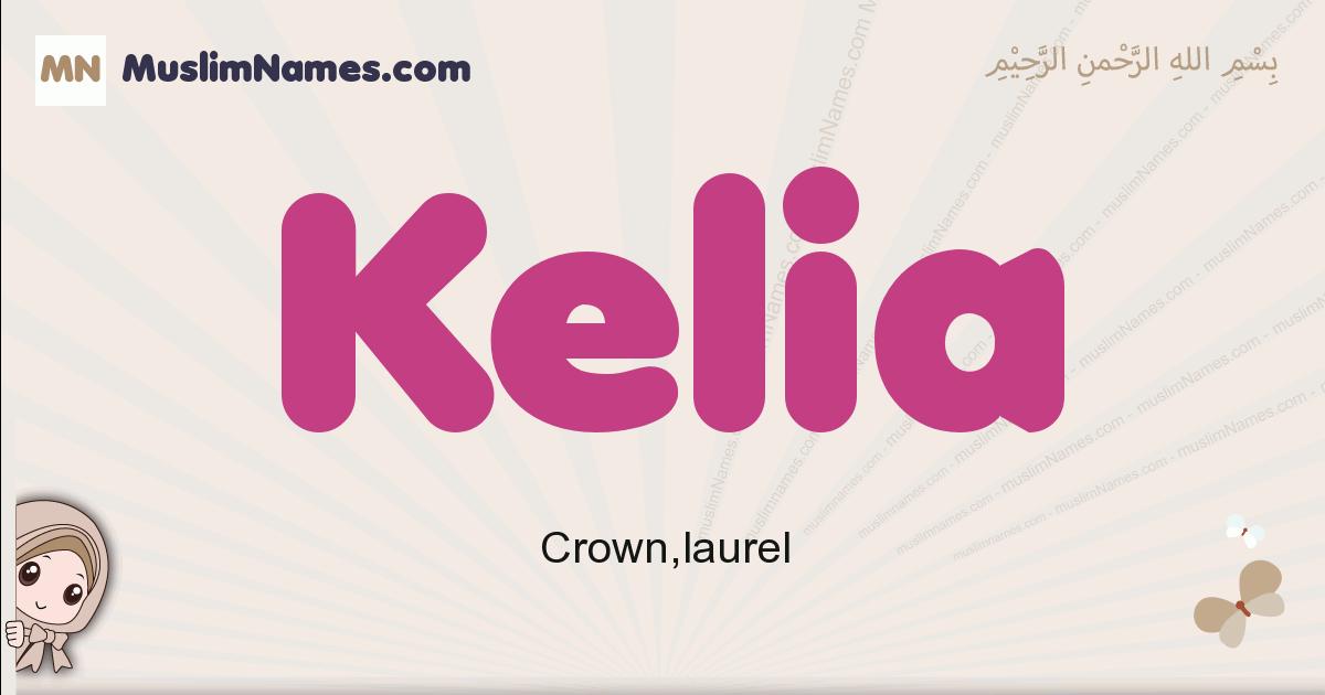 Kelia muslim girls name and meaning, islamic girls name Kelia