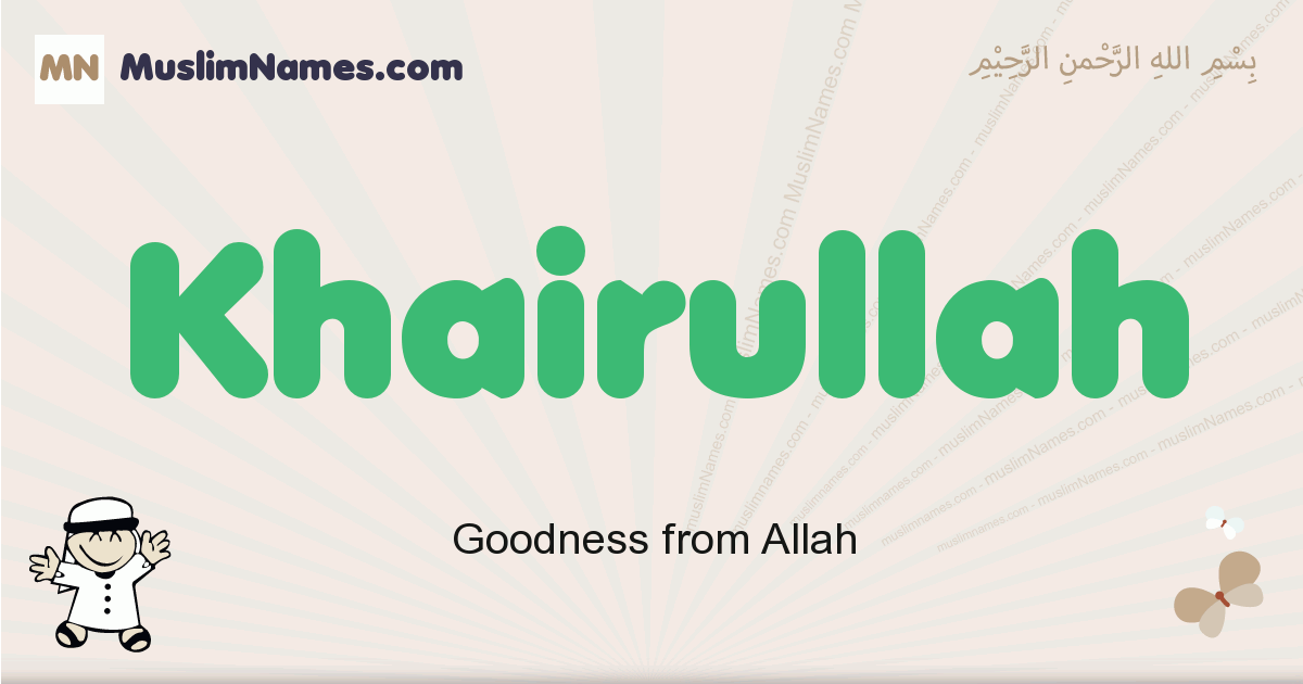 Khairullah muslim boys name and meaning, islamic boys name Khairullah