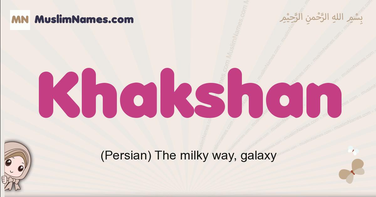 Khakshan muslim girls name and meaning, islamic girls name Khakshan