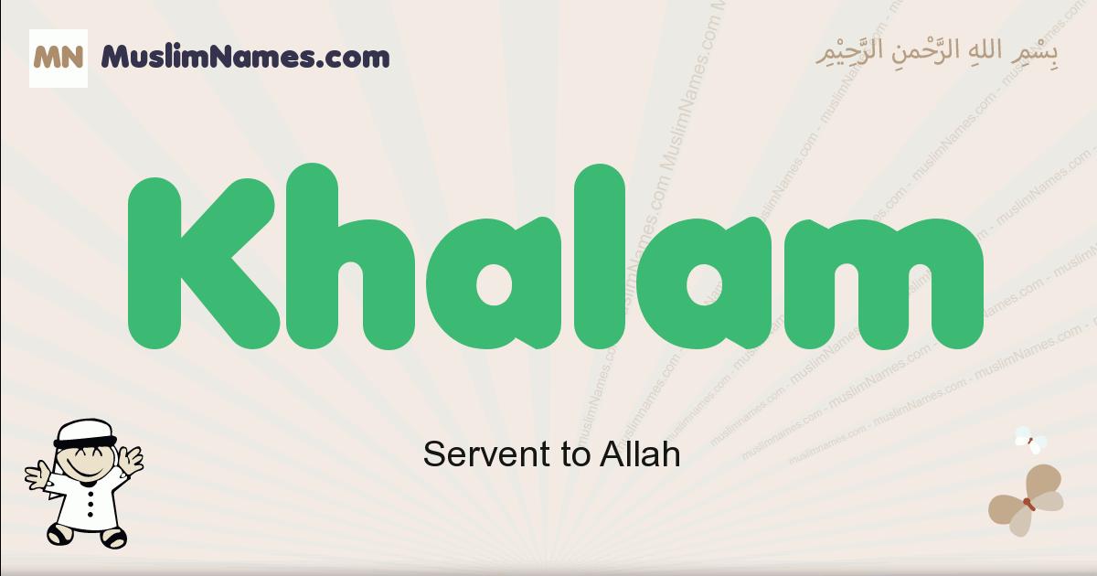 Khalam muslim boys name and meaning, islamic boys name Khalam