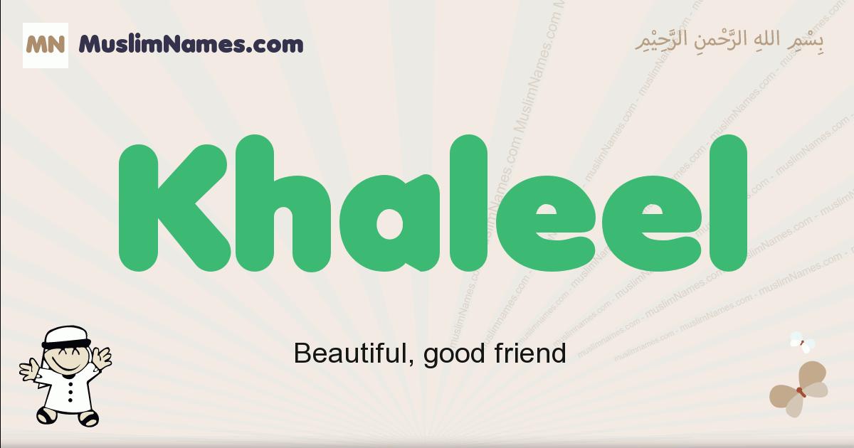 Khaleel muslim boys name and meaning, islamic boys name Khaleel