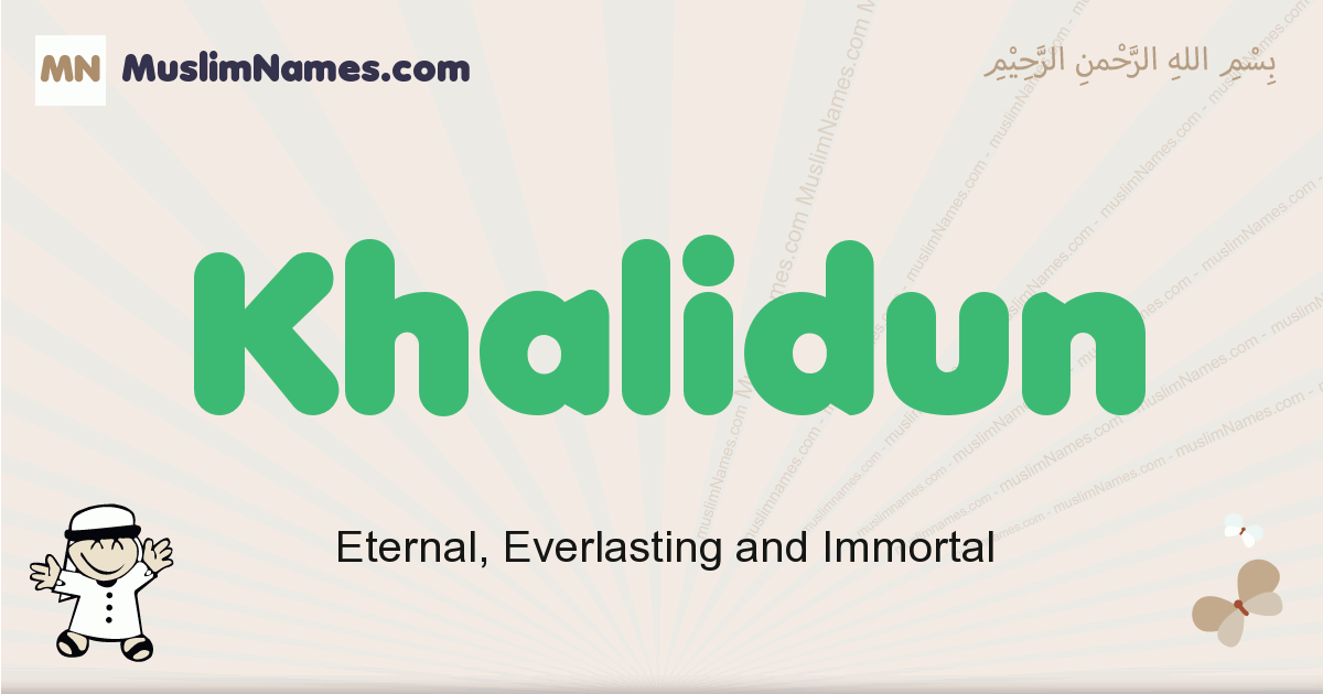 Khalidun muslim boys name and meaning, islamic boys name Khalidun