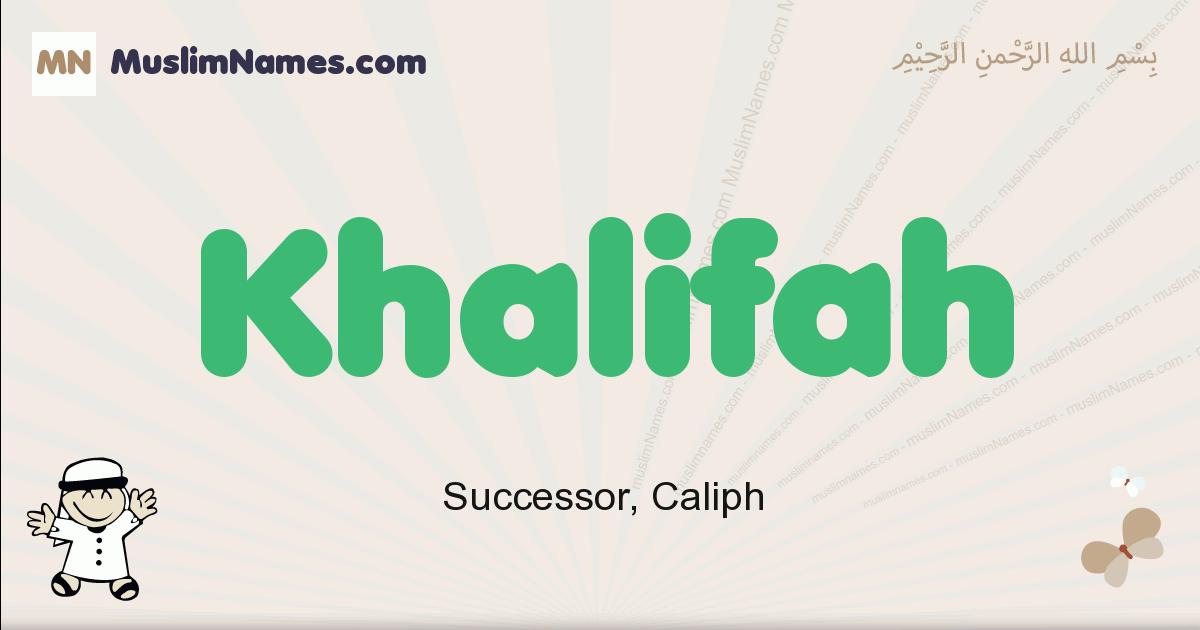 Khalifah muslim boys name and meaning, islamic boys name Khalifah