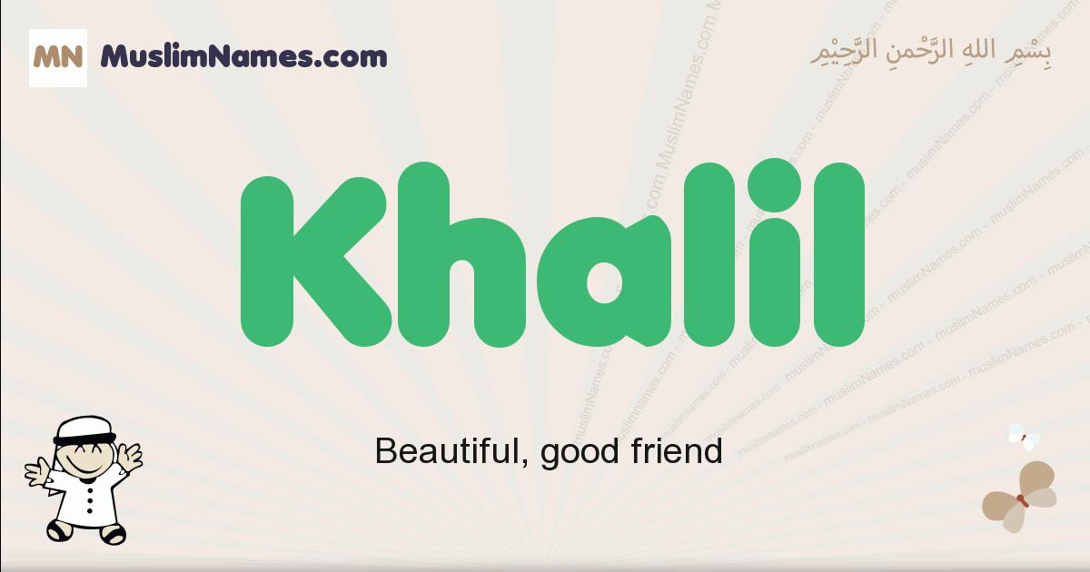 Khalil muslim boys name and meaning, islamic boys name Khalil