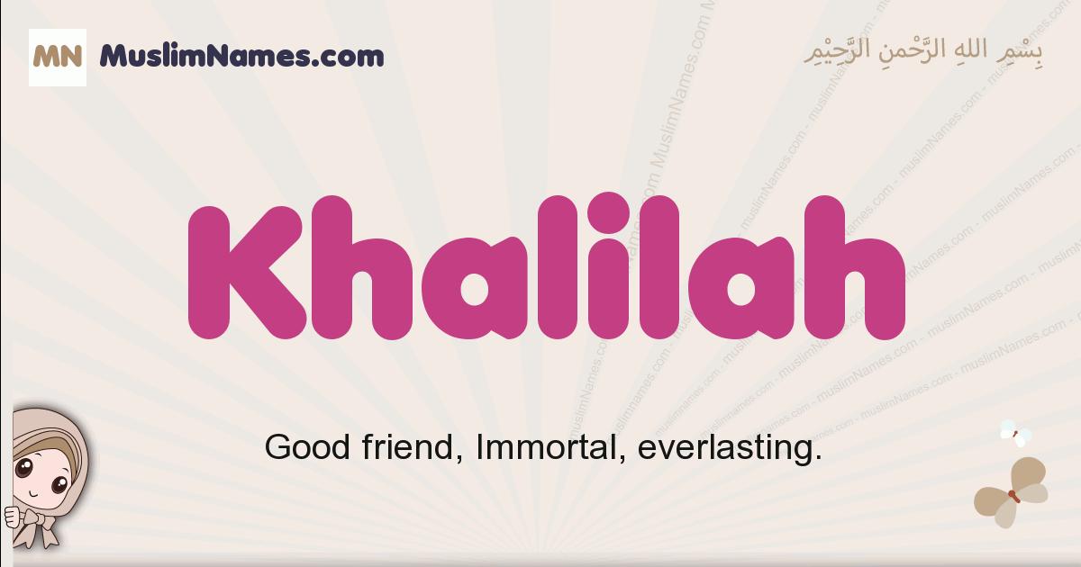 Khalilah muslim girls name and meaning, islamic girls name Khalilah