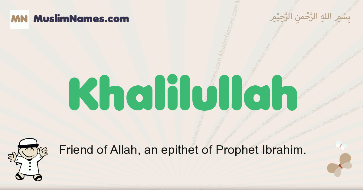 Khalilullah muslim boys name and meaning, islamic boys name Khalilullah