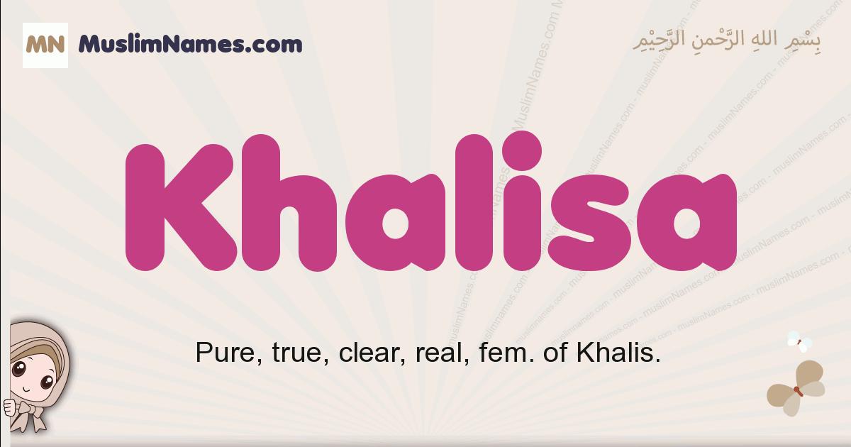 Khalisa muslim girls name and meaning, islamic girls name Khalisa